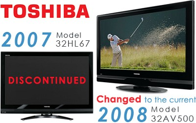 32HL67 - 32` High-definition LCD TV (changed to the 32AV500 current 2008 model)